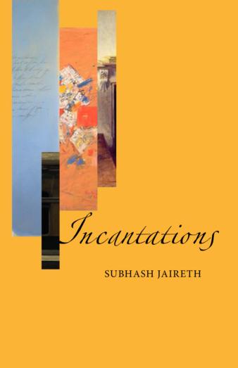 Incantations by Subhash Jaireth