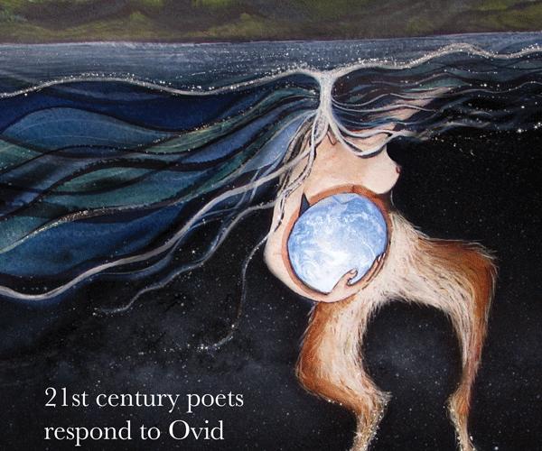 metamorphic, poets, respond, Ovid, 21st Century
