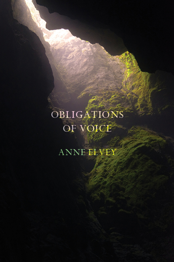 Obligations of Voice by Anne Elvey