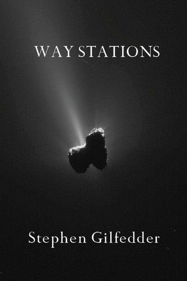 Way Stations by Stephen Gilfedder