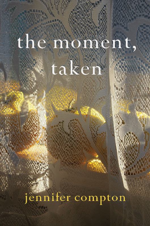 the moment, taken by jennifer compton