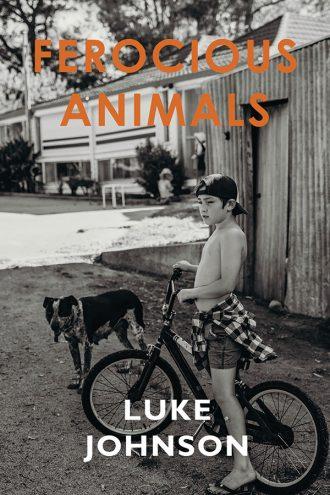 Ferocious Animals by Luke Johnson