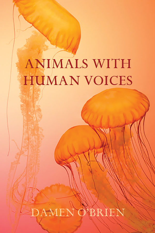 Animals with Human Voices by Damen O'Brien